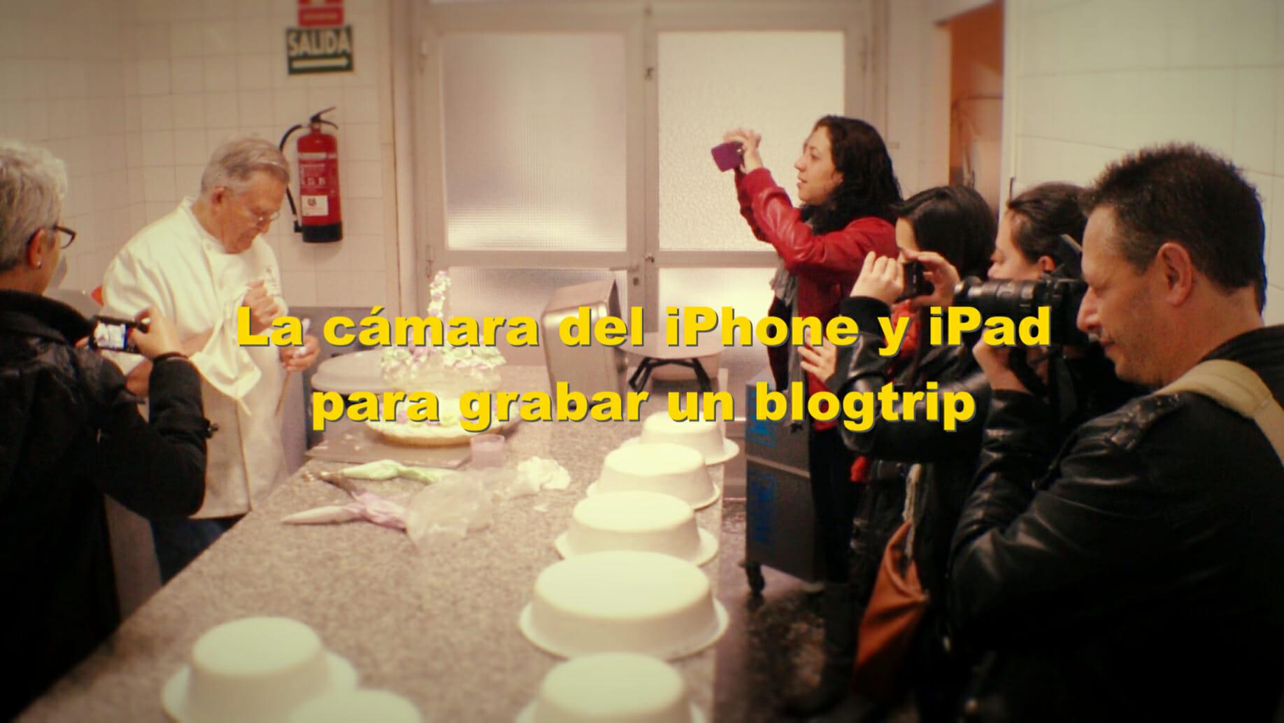 La cámara del iPhone y iPad para grabar un blogtrip