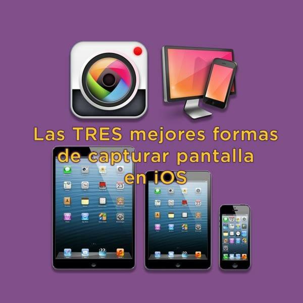 Capturar pantalla de iOS por Sistema, Reflectos y SlidelyCam - Mis tres recomendaciones