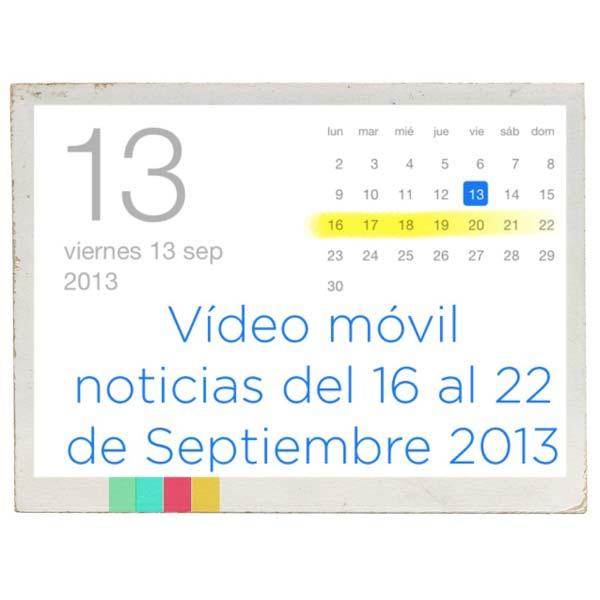 video movil noticias de actualidad del 16 al 22 de septiembre
