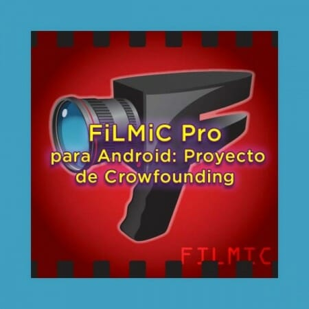Grabar video Android con FiLMiC Pro