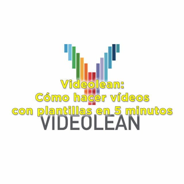 Videolean: Cómo hacer videos con plantillas - el Taller Audiovisual