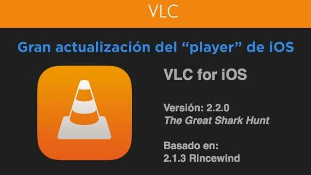 VLC para iOS se renueva con mejoras importantes