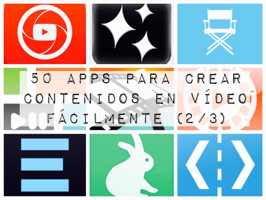 50 aplicaciones para crear contenidos en vídeo fácilmente (2/3)