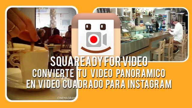 Convierte tus vídeos panoramicos o verticales en vídeos cuadrados para Instagram