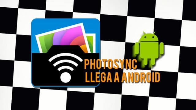 Photosync te ayuda a transferir tus ficheros de foto y vídeo entre dispositivos ahora para Android
