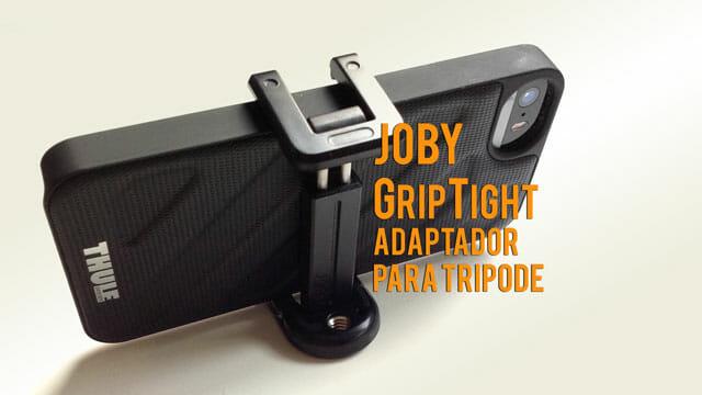 GripTight Mount de Joby adaptador para trípode para smartphones - analizado en el Taller Audiovisual