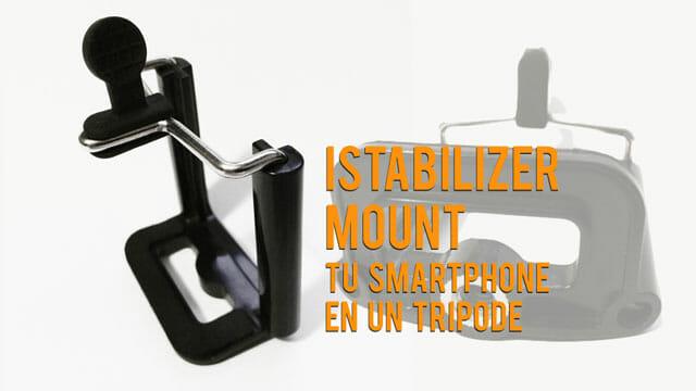 iStabilizer Mount adaptador para trípode de iPhones y smartphones