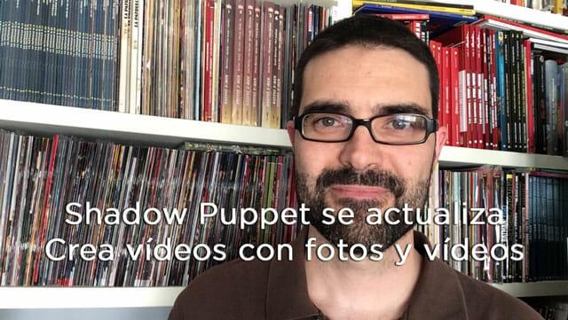 Shadow Puppet se actualiza, haz vídeos con fotos y vídeos