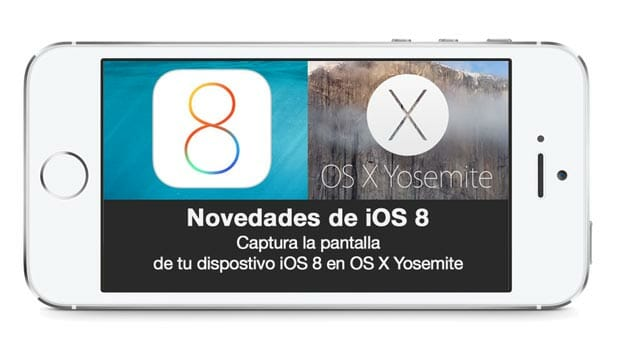 Captura la pantalla de tu dispostivo iOS 8 en OS X Yosemite