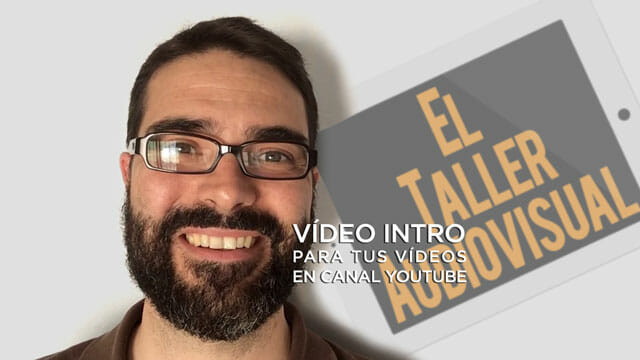 Vídeo Intro para los vídeos de tu canal de YouTube