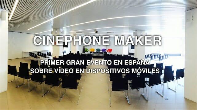 Cinephone Maker, primer gran evento en España sobre vídeo en dispositivos móviles