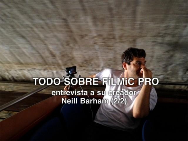Filmic Pro y su creador, Neil Barham