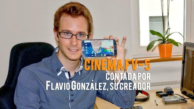 """Flavio González desarrollador de Cinema FV-5 """"graba vídeo con Android"""""""