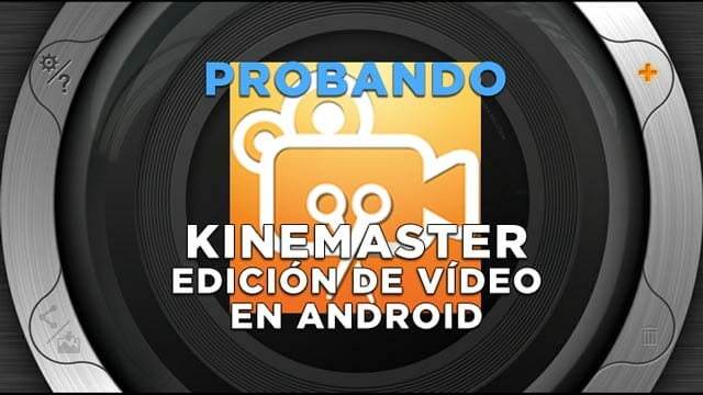 KineMaster, editor de vídeo para Android