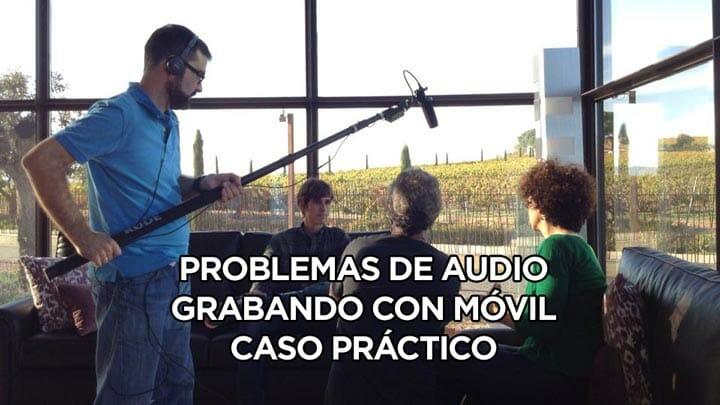Problemas de audio grabando con móviles