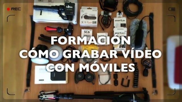 Cómo grabar vídeo con móviles – Formación