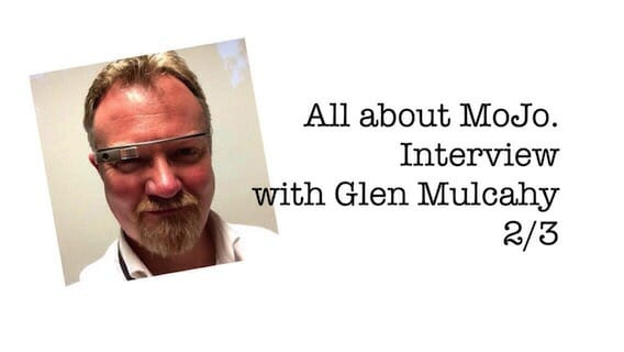 All about MoJo. Interview with Glen Mulcahy 2/3