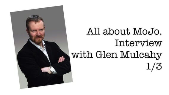All about MoJo. Interview with Glen Mulcahy 1/3
