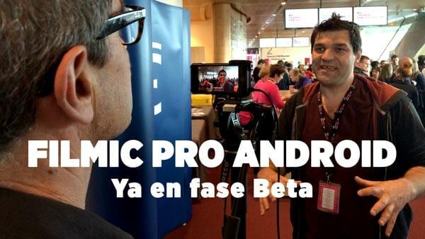 Neill Barham presenta FiLMiC Propara Android