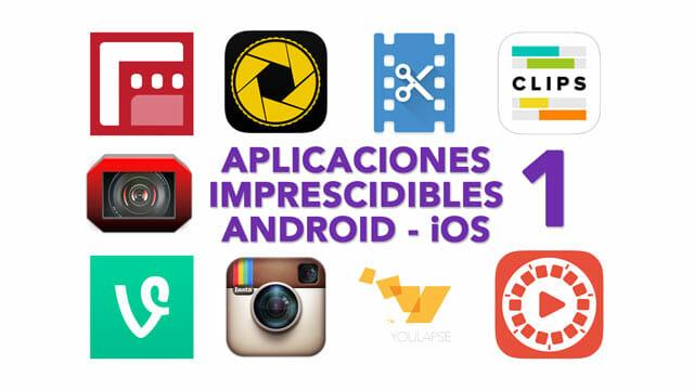 Aplicaciones Imprescindibles para hacer vídeo con móviles Android iOS