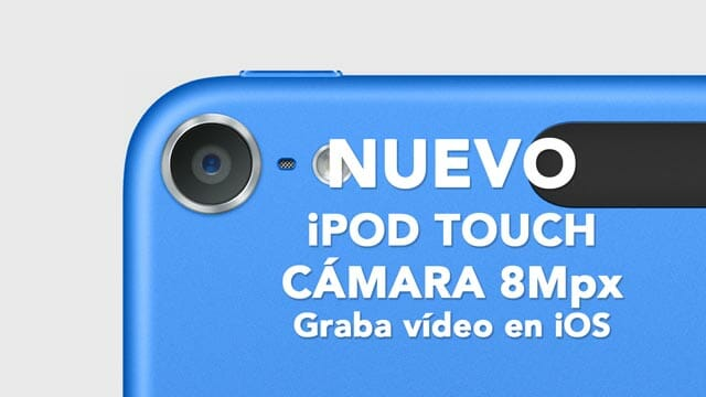 Nueva cámara para el nuevo iPod Touch 6 gen