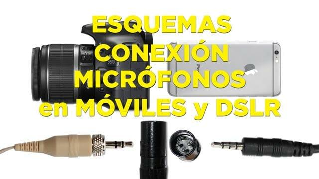 Cómo conectar micrófonos al móvill y a una DSLR - Esquemas de conexión