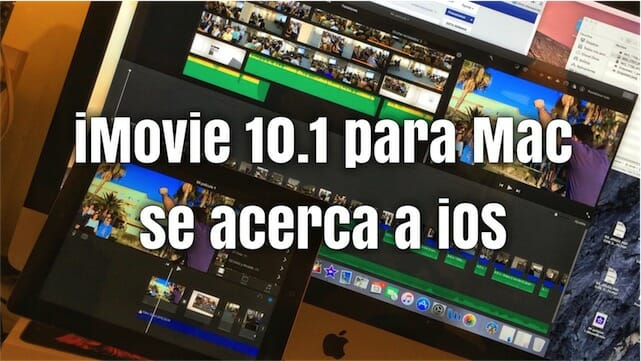 iMovie 10.1 para Mac se acerca a iOS