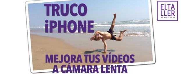 Cámara lenta en iPhone, consejos para mejorar tus vídeos