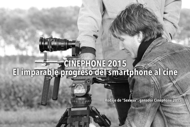 Cinephone 2015. EL imparable progreso del smartphone al cine