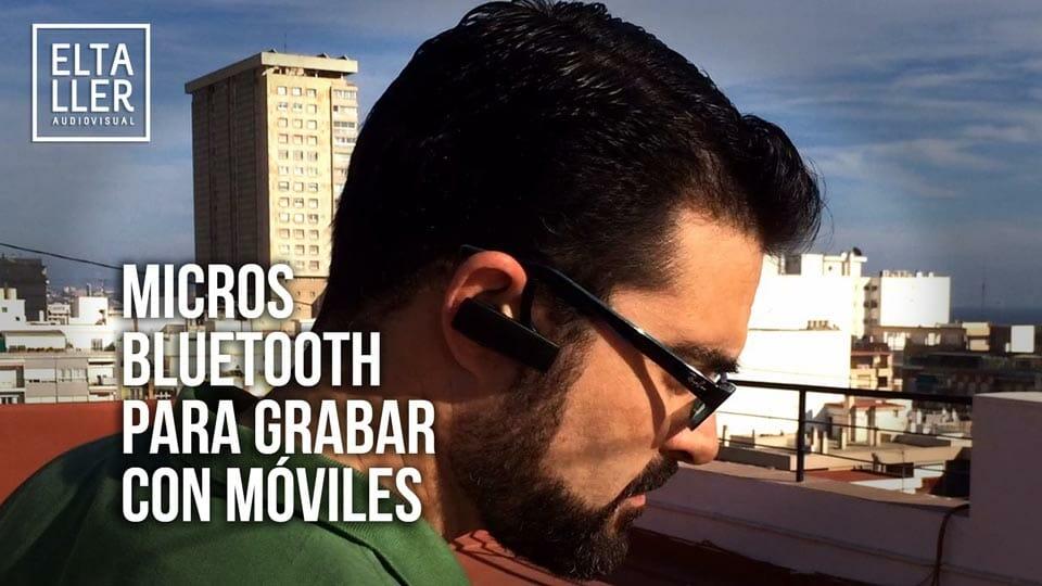 Micrófonos bluetooth inalámbricos para grabar vídeo con móviles