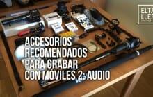 Grabar con el móvil: accesorios de audio (ACTUALIZADO)