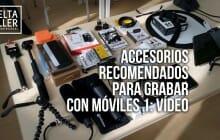 Accesorios para grabar con móviles: Vídeo