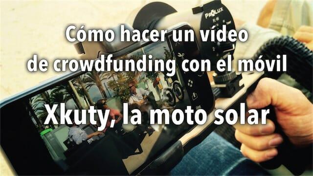 Cómo hacer un vídeo de crowdfunding con el móvil