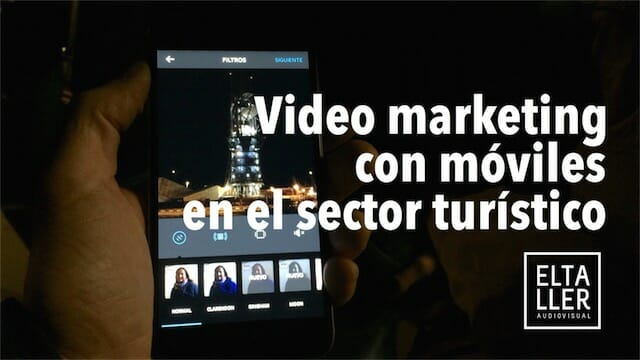 Video marketing con móviles en el sector turístico