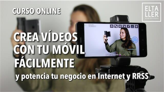 Curso cómo hacer vídeos con el móvil