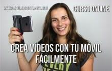 Crea vídeos con tu móvil – ÚLTIMO DÍA PRECIO LANZAMIENTO