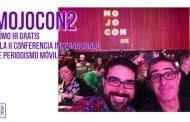 Mojocon2. Cómo ir gratis a la Conferencia Internacional de Periodismo Móvil