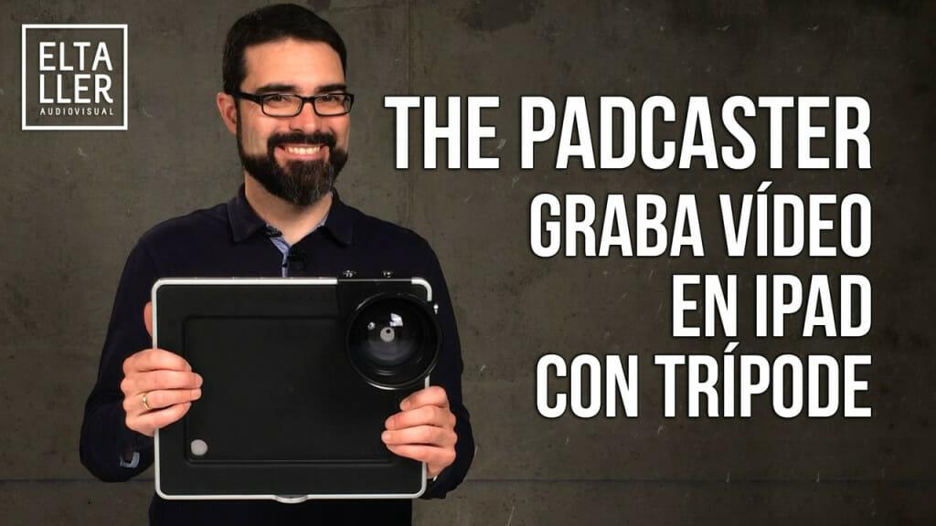 Cómo Grabar vídeo con iPad en un trípode - The Padcaster es la respuesta