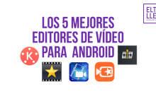 Los 5 mejores editores de vídeo Android