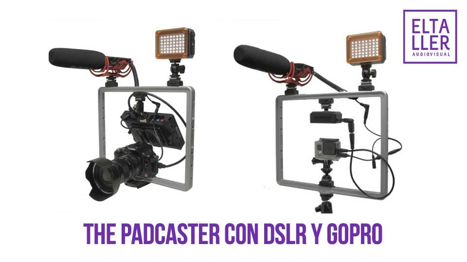 Graba vídeo con the Padcaster tengas una Reflex Digital o DSLR o una GoPro...