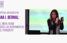 """Ana I. Bernal: """"El móvil reúne las herramientas del periodista"""""""