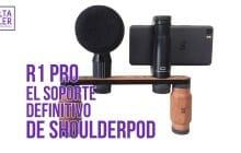 Shoulderpod R1 Pro, soporte definitivo para vídeo con móviles