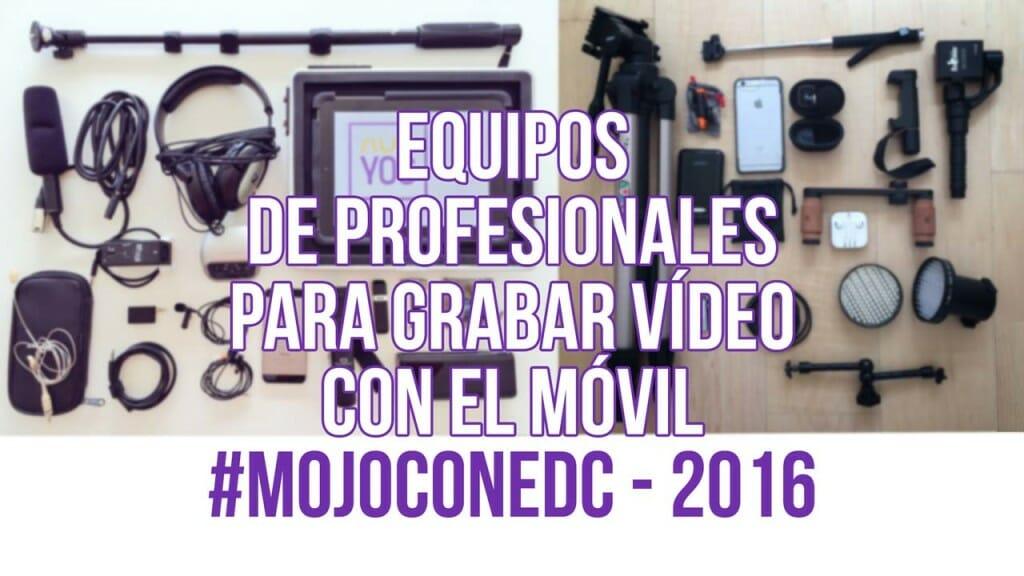 Accesorios para grabar vídeo con móviles y participar en el concurso de #mojoconedc
