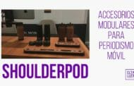 Accesorios Shoulderpod modulares para periodismo móvil