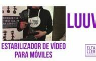 Estabilizador de vídeo para móviles Luuv