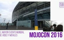 MojoCon 2016, el mayor evento mundial de vídeo y móviles