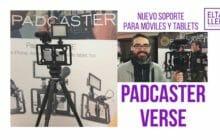 Padcaster Verse, nuevo soporte para móviles y tablets