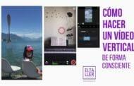 Cómo hacer un vídeo vertical de forma consciente