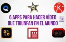 6 aplicaciones para hacer vídeos que triunfan en el mundo