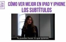 Subtítulos en iPad y iPhone: cómo verlos mejor